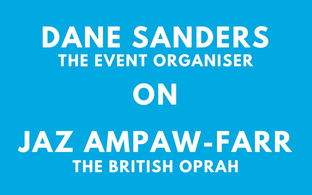 Testimonial from Dane Sanders on Jaz Ampaw-Farr